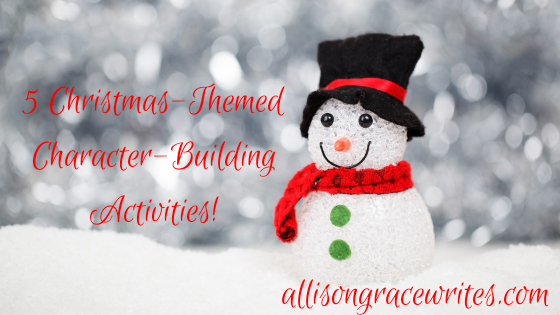 5 Christmas-Themed Character-Building Activities!