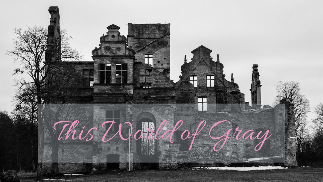 This World of Gray--A Flash Fiction