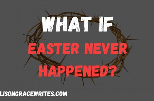 What if Easter Never Happened_